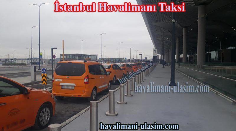 İstanbul Havalimanı Taksi Taksi Ücreti