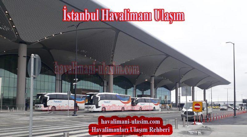İstanbul Yeni Havalimanı ulaşım, İstanbul Havaalanına Nasıl Gidilir?