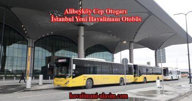 Alibeyköy Cep Otogarı İstanbul Yeni Havaalanı Otobüs