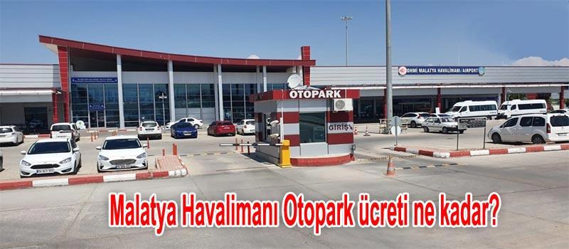 Malatya Havalimanı Otopark ve Malatya Havalimanı Otopark Ücreti