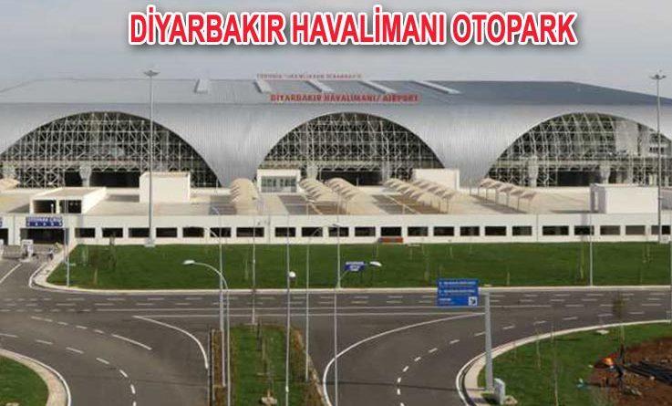 Diyarbakır Havalimanı Otopark ve Diyarbakır Havalimanı Otopark ücreti
