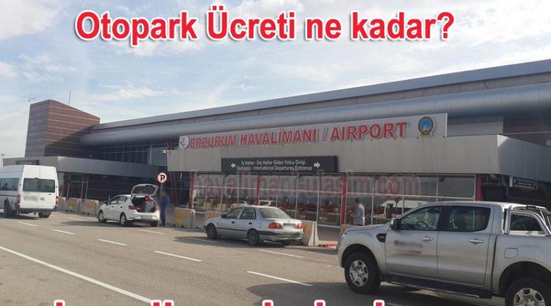 Erzurum Havalimanı Otopark ve Erzurum Havaalanı Otopark Ücreti