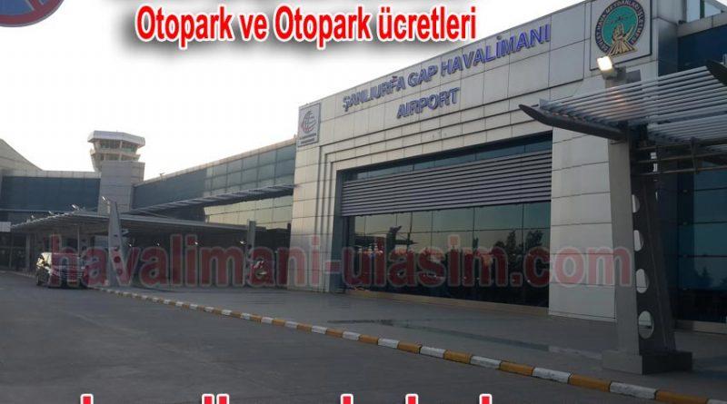 Şanlıurfa Havalimanı Otopark ve Şanlıurfa Havalimanı Otopark Ücretleri