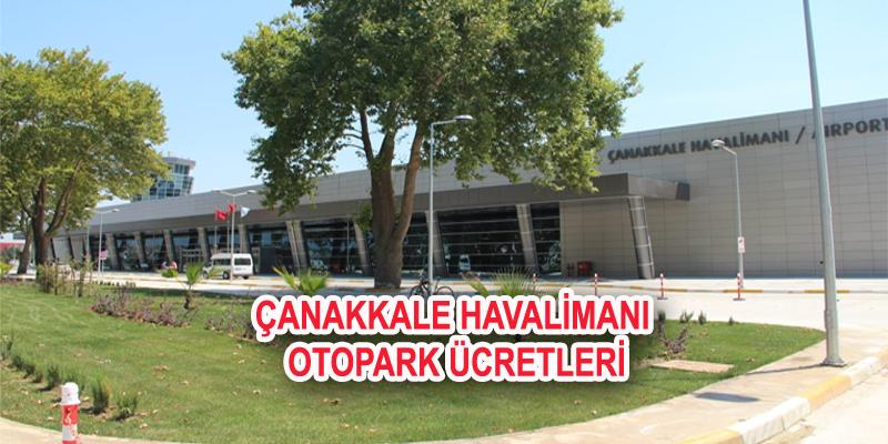 Çanakkale Havalimanı Otopark Ücretleri