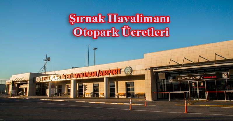 Şırnak Havalimanı Otopark Ücretleri