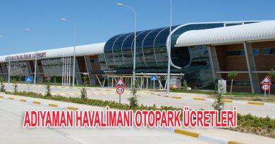 Adıyaman Havalimaın Otopark ve Adıyaman Havalimanı Otopark Ücretleri