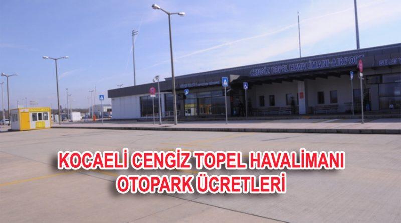 Kocaeli Cengiz Topel Havalimanı Otopark Ücretleri