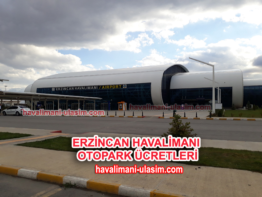 erzincan havalimanı otopark ücretleri