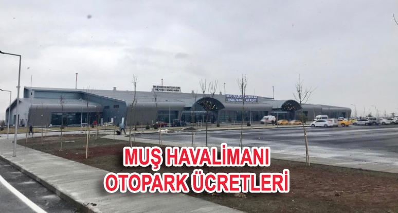 Muş Havalimanı Otopark Ücretleri