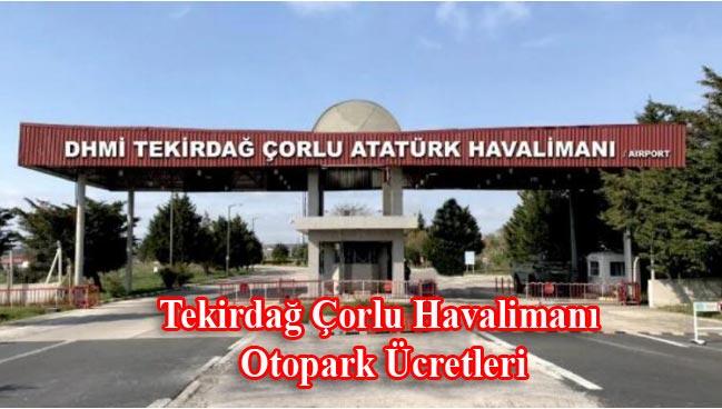 Tekirdağ Çorlu Atatürk Havalimanı otopark ücretleri