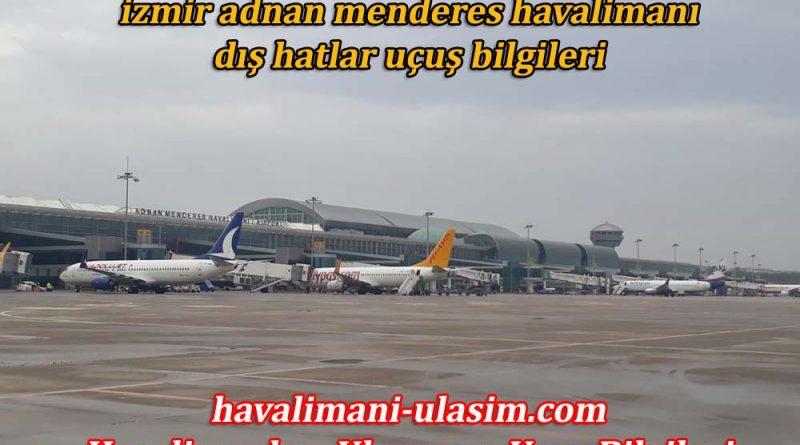 İzmir Adnan Menderes Havalimanı Dış Hatlar Uçuş Bilgileri