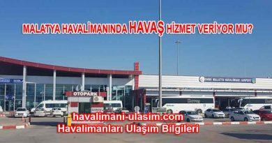 Malatya Havalimanı Havaş,Malatya Havalimanında Havaş Hizmet veriyor mu?